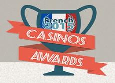 Résultats des récompenses des French Casino Awards 2015, en collaboration avec plusieurs sites d'informations français